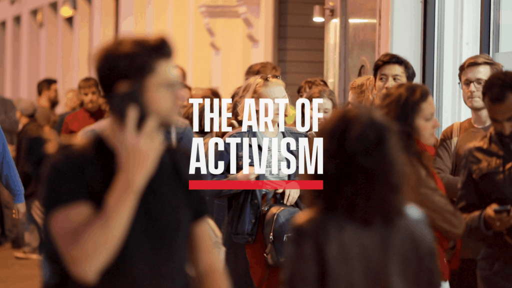 THE ART OF ACTIVISM